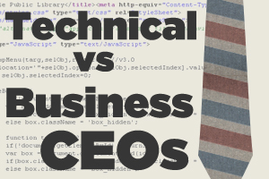 Technical CEO vs Business CEO